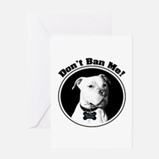 Don't Ban Me! Pit Bull Greeting Card