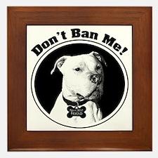 Don't Ban Me! Pit Bull Framed Tile
