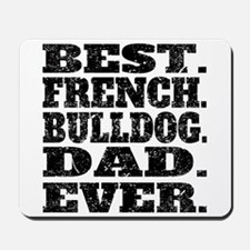 Best French Bulldog Dad Ever Mousepad