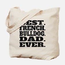 Best French Bulldog Dad Ever Tote Bag