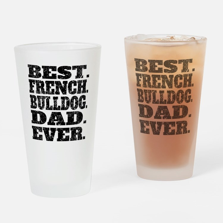 Best French Bulldog Dad Ever Drinking Glass