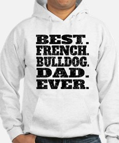 Best French Bulldog Dad Ever Hoodie