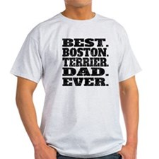 Best Boston Terrier Dad Ever T-Shirt