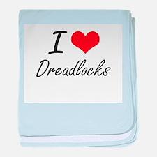 I love Dreadlocks baby blanket