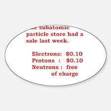 physics joke Sticker (Oval)