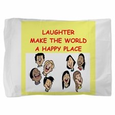 LAUGHTER.png Pillow Sham