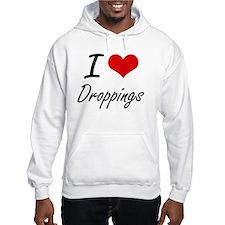 I love Droppings Hoodie
