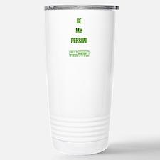 BE MY PERSON! Travel Mug
