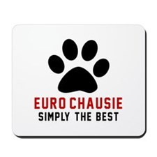 Euro-chausie Simply The Best Cat Designs Mousepad