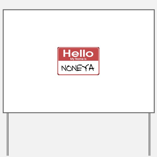 tag-noneya-10X10.png Yard Sign