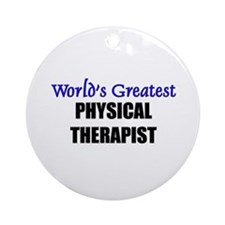 Worlds Greatest PHYSICAL THERAPIST Ornament (Round