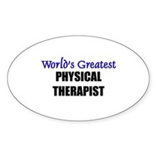 Worlds Greatest PHYSICAL THERAPIST Oval Decal