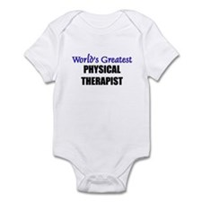 Worlds Greatest PHYSICAL THERAPIST Infant Bodysuit