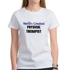 Worlds Greatest PHYSICAL THERAPIST Tee