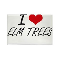I love ELM TREES Magnets