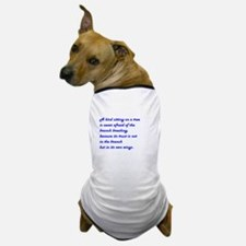 A BIRD SITTING... Dog T-Shirt