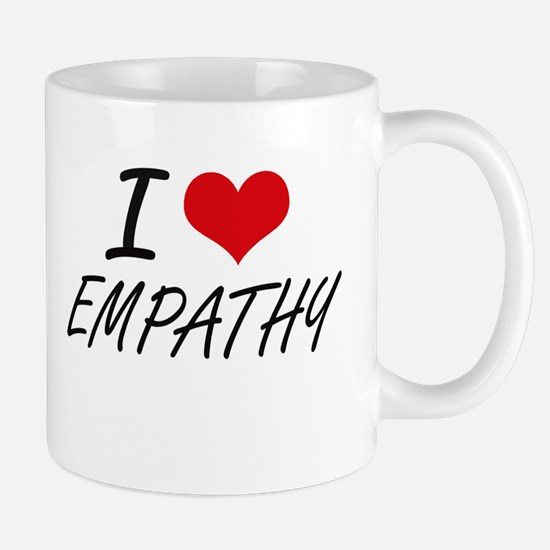 I love EMPATHY Mugs