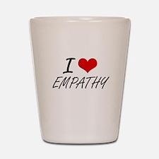 I love EMPATHY Shot Glass