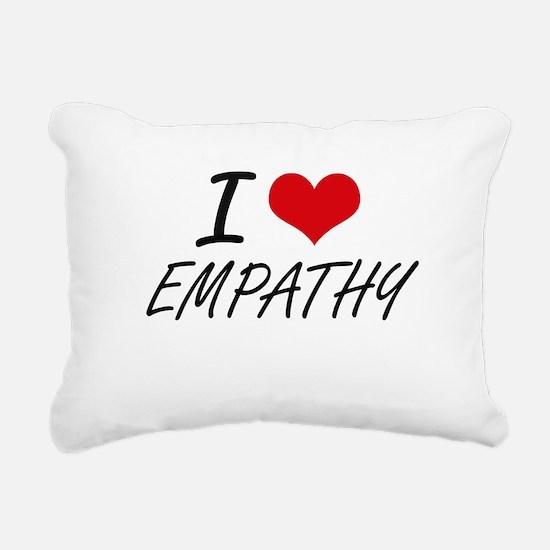 I love EMPATHY Rectangular Canvas Pillow