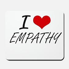 I love EMPATHY Mousepad