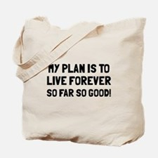 My plan is to live forever Tote Bag
