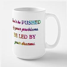 DON'T BE PUSHED... Large Mug