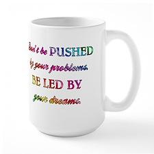 DON'T BE PUSHED... Mug