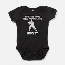 My First Word Will Be Hockey Baby Bodysuit