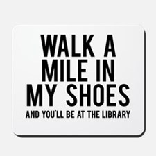 walk a mile in my Mousepad