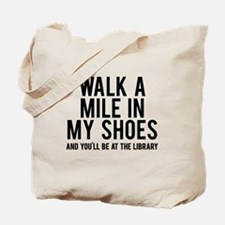 walk a mile in my Tote Bag