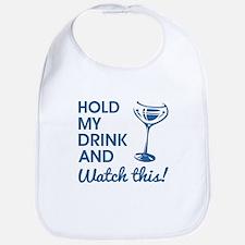 HOLD MY DRINK... Bib