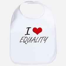I love EQUALITY Bib