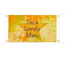 Im a Lovely Man Banner
