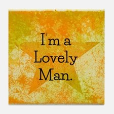 Im a Lovely Man Tile Coaster