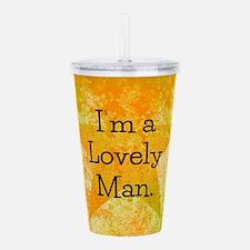 Im a Lovely Man Acrylic Double-wall Tumbler
