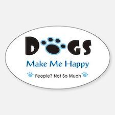 Dogs Make Me Happy 2 Bumper Stickers