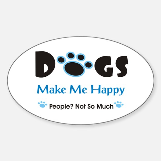 Dogs Make Me Happy 2 Decal