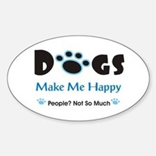Dogs Make Me Happy 2 Stickers