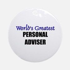 Worlds Greatest PERSONAL ADVISER Ornament (Round)