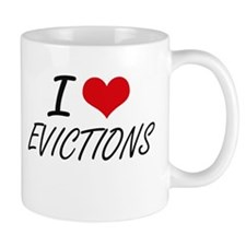 I love EVICTIONS Mugs