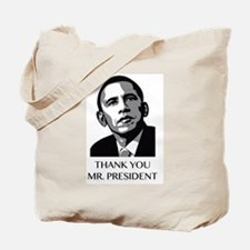 Thank you Mr. President Tote Bag