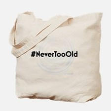 Funny Never too young Tote Bag