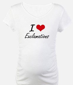 I love EXCLAMATIONS Shirt