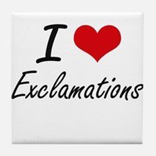 I love EXCLAMATIONS Tile Coaster