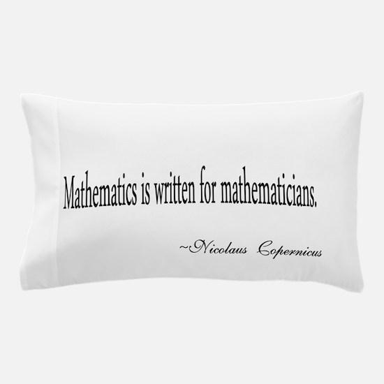 Mathematics for Mathematicians Pillow Case