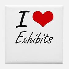 I love EXHIBITS Tile Coaster