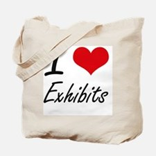 I love EXHIBITS Tote Bag