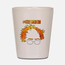 Feel The Bern Shot Glass