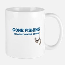 GONE FISHING, BE BACK BY HUNTING SEASON Mugs