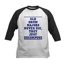 Old Drum Majors Never Die Tee